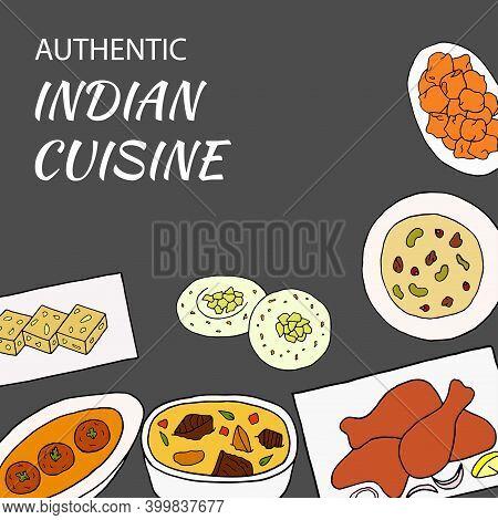 Vector Hand Drawn Of Indian Cuisine Poster With Curry, Sesame Barfi, Malai Kofta, Navratan Korma, Pa