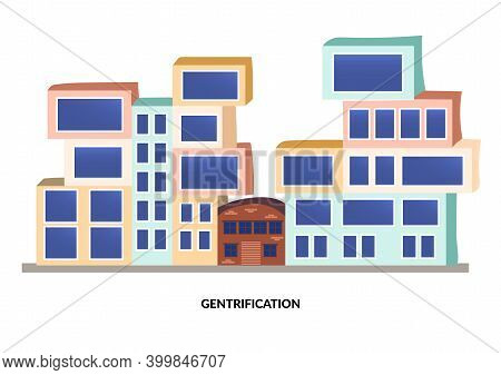 Neighborhood Gentrification. Contrast Between New Modern Buildings And Old House. Before And After R