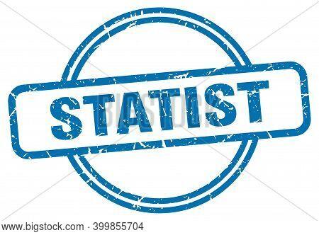 Statist Stamp. Statist Round Vintage Grunge Sign. Statist