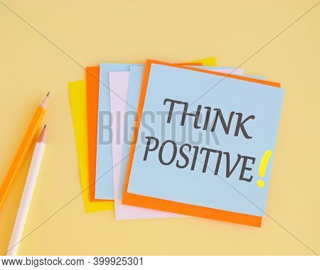 Word, Writing Think Positive. Business Concept For Positivity Attitude, Think Positive Text On Color