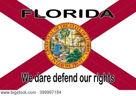 The Flag Of The Usa State Of Florida With Motto We Dare Defend Our Rights