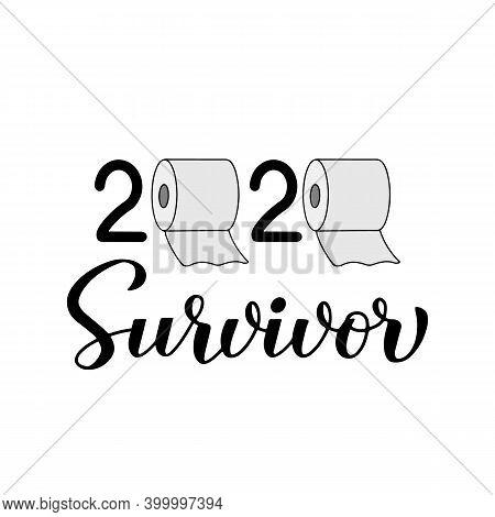 2020 Survivor Calligraphy Hand Lettering With Toilet Paper. Funny Quarantine Quote. Pandemic Coronav