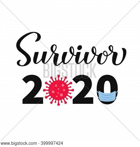Survivor 2020 Calligraphy Hand Lettering With Toilet Paper And Protective Mask. Funny Quarantine Quo