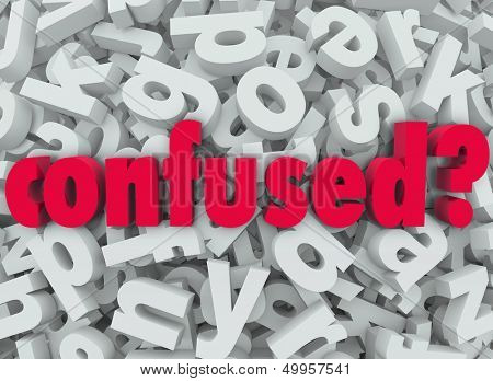 The word Confused on a background of letters to illustrate the feeling of being lost, disoriented, puzzled or bewildered
