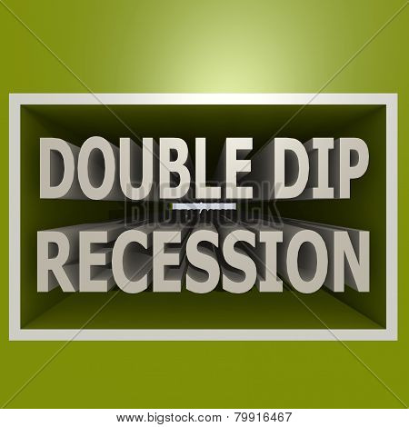 Double Dip Recession