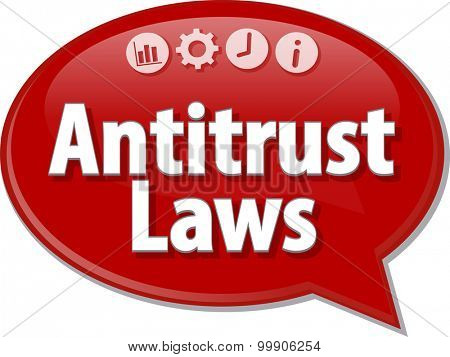 Speech bubble dialog illustration of business term saying Antitrust Laws