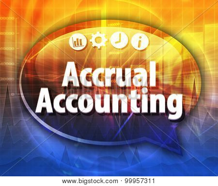 Speech bubble dialog illustration of business term saying Accrual accounting