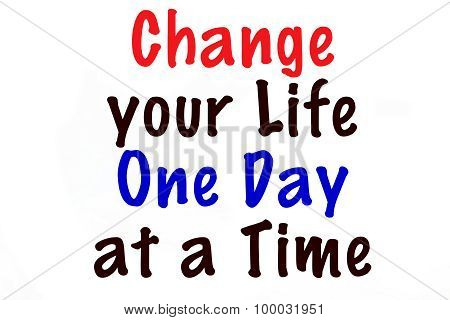 Change Your Life One Day at a Time