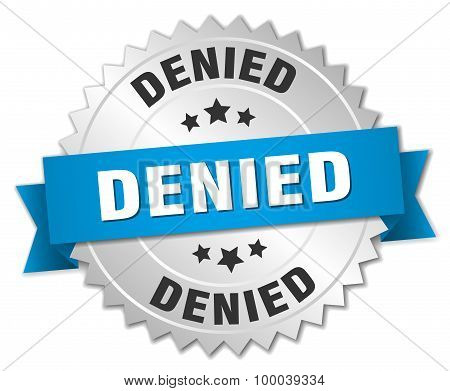 Denied 3D Silver Badge With Blue Ribbon