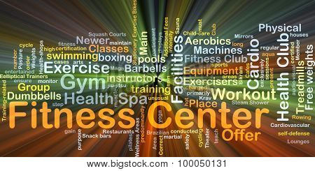 Background concept wordcloud illustration of fitness center glowing light