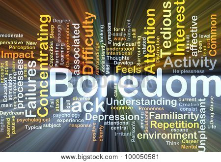 Background concept wordcloud illustration of boredom glowing light