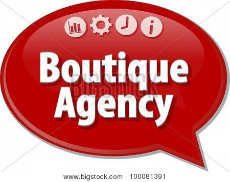 Speech bubble dialog illustration of business term saying Boutique Agency