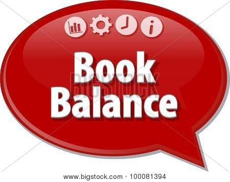 Speech bubble dialog illustration of business term saying Book Balance
