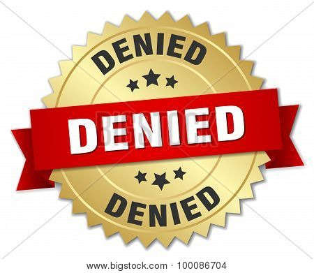 Denied 3D Gold Badge With Red Ribbon