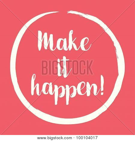 Make It Happen! motivational message - vector