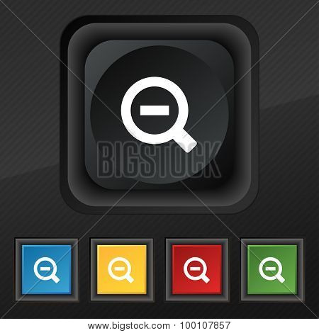 Magnifier Glass, Zoom Tool  Icon Symbol. Set Of Five Colorful, Stylish Buttons On Black Texture For