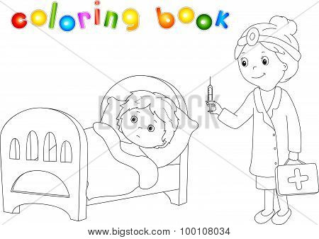 Doctor Makes Vaccination To The Patient. Sick Boy Lies In Bed. Coloring Book For Kids About Healthca