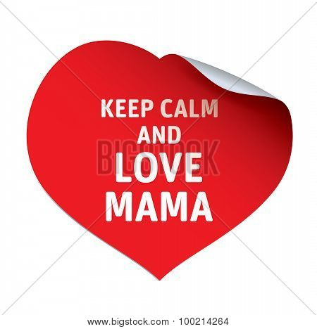 Red Sticker Keep Calm And Love Mama