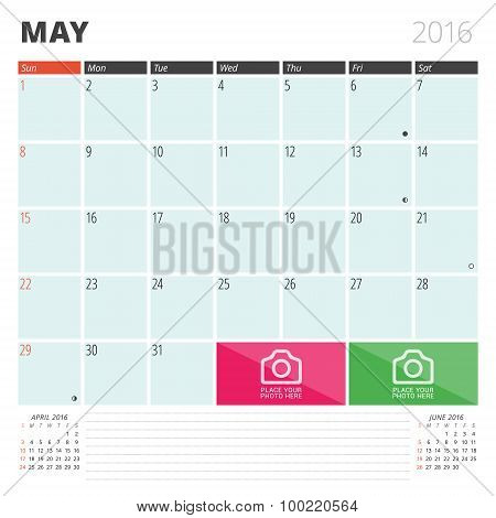 Calendar Planner 2016 Design Template With Place For Photos And Notes. May. Week Starts Sunday