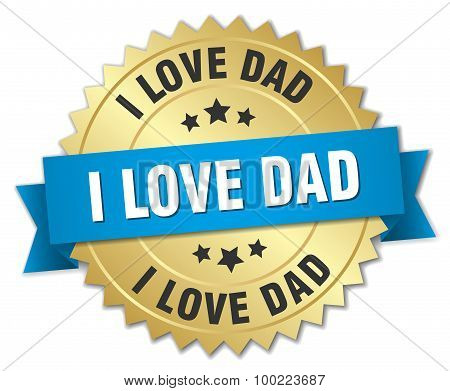 I Love Dad 3D Gold Badge With Blue Ribbon