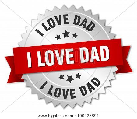 I Love Dad 3D Silver Badge With Red Ribbon