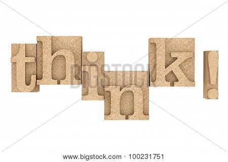 Vintage Wood Type Printing Blocks With Think Slogan