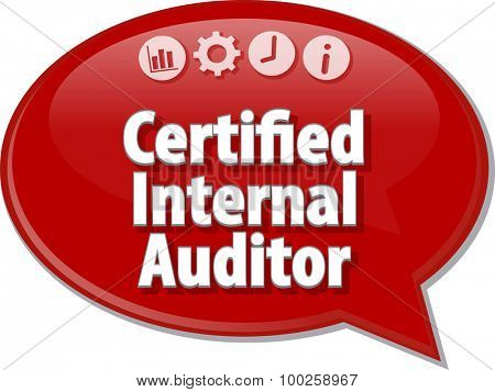 Speech bubble dialog illustration of business term saying Certified Internal Auditor