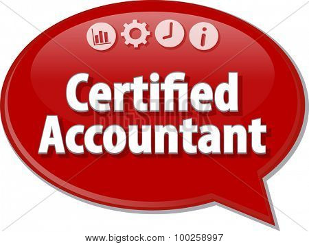 Speech bubble dialog illustration of business term saying Certified Accountant