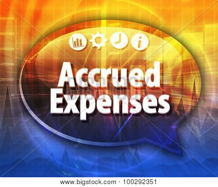 Speech bubble dialog illustration of business term saying Accrued expenses