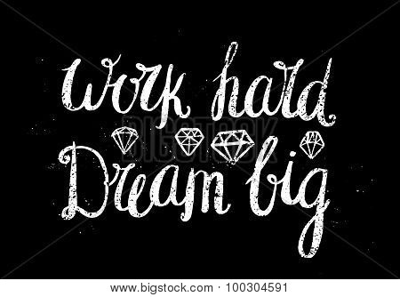 Vector motivating, inspirational quote. Work hard dream big.