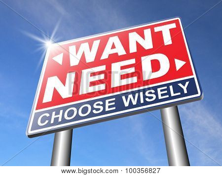 want need back to basic needs or being a big consumer society without satisfaction only must have always more never enough or less road sign arrow