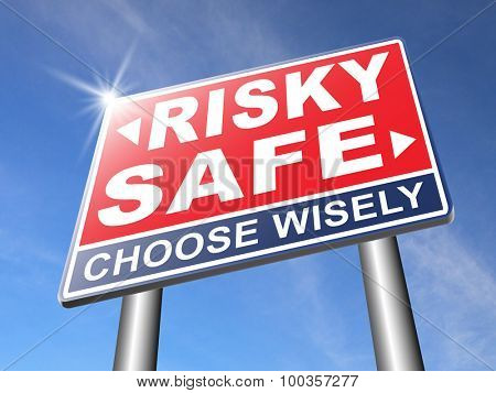 risk assessment or management, safe or risky take a chance and gamble safety for prevention of danger