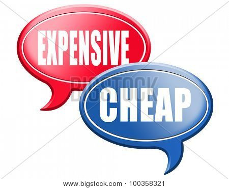 expensive or cheap compare prices best value low cost or price for best value and top quality on a budget