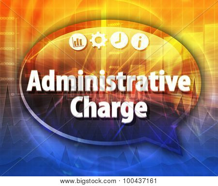 Speech bubble dialog illustration of business term saying Administrative charge