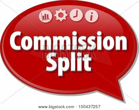 Speech bubble dialog illustration of business term saying Commission Split