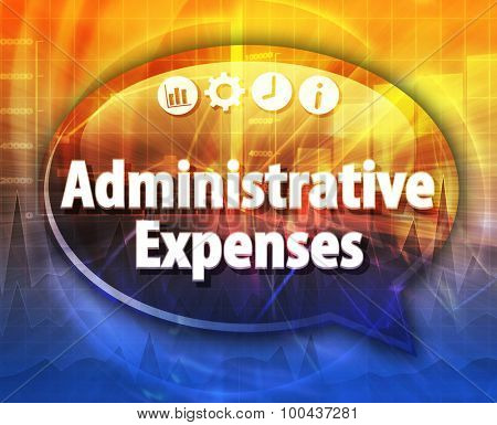 Speech bubble dialog illustration of business term saying Administrative Expenses