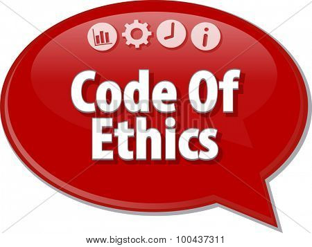 Speech bubble dialog illustration of business term saying Code Of Ethics