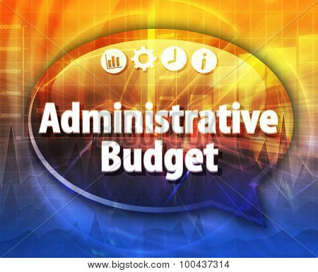Speech bubble dialog illustration of business term saying Administrative budget
