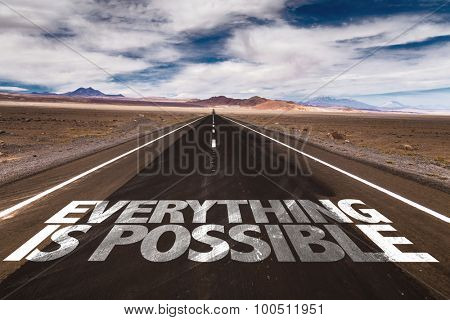 Everything is Possible written on desert road
