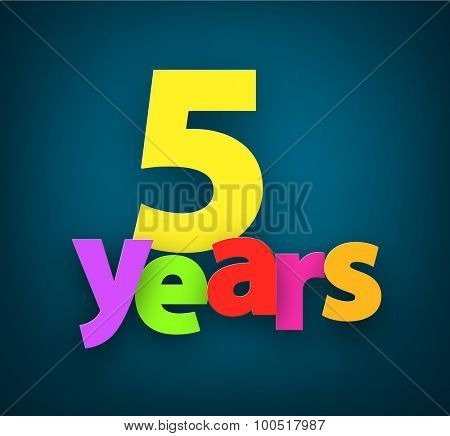 Five years paper colorful sign over dark blue. Vector illustration.