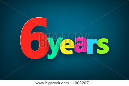 Six years paper colorful sign over dark blue. Vector illustration.