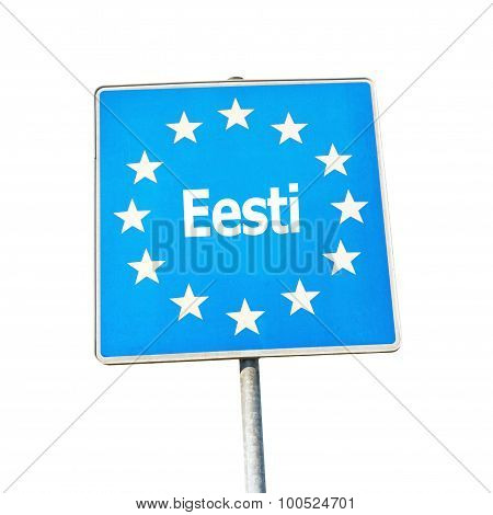 Border Sign Of Estland, Europe