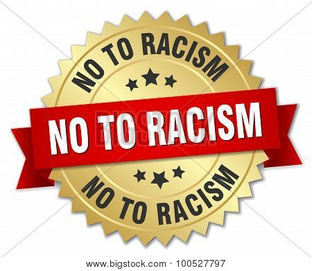No To Racism 3D Gold Badge With Red Ribbon