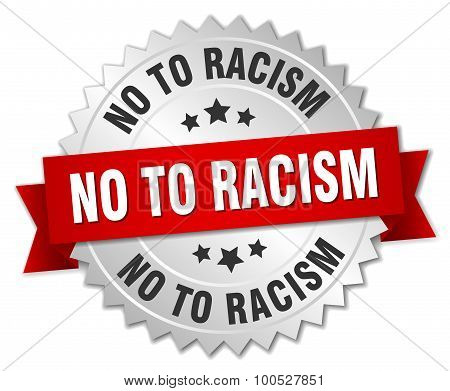 No To Racism 3D Silver Badge With Red Ribbon