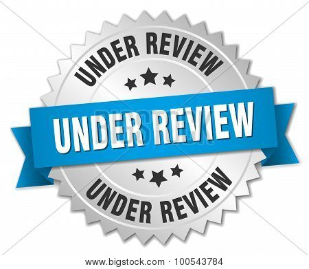 Under Review 3D Silver Badge With Blue Ribbon