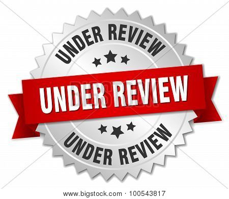 Under Review 3D Silver Badge With Red Ribbon