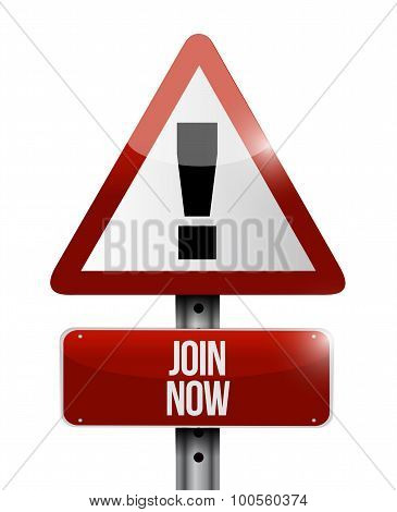 Join Now Warning Road Sign Concept