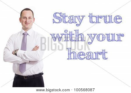 Stay True With Your Heart