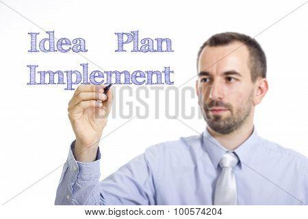 Idea - Plan - Implement