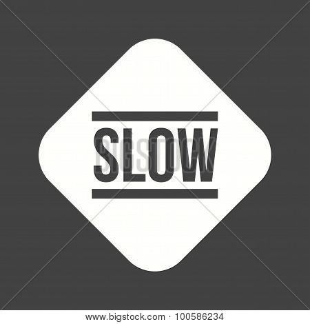 Slow , Stop
